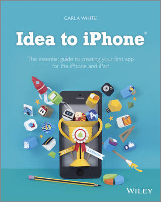 Cover Idea to iPhone: The essential guide to creating your first app for the iPhone and iPad