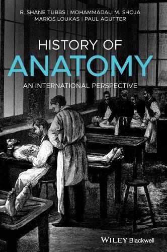 History of Anatomy: An International Perspective (Hardback)