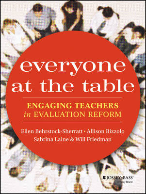 Everyone at the Table: Engaging Teachers in Evaluation Reform (Paperback)