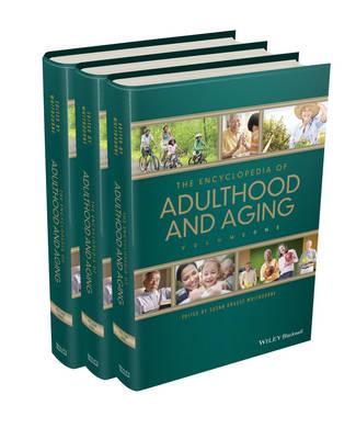 The Encyclopedia of Adulthood and Aging: 3 Volume Set (Hardback)