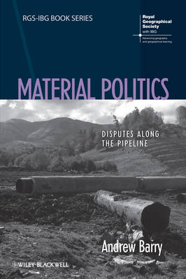 Cover Material Politics: Disputes Along the Pipeline - RGS-IBG Book Series