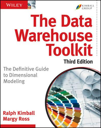 The Data Warehouse Toolkit: The Definitive Guide to Dimensional Modeling (Paperback)