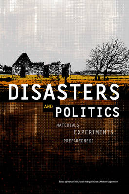 The Sociological Review Monographs 62/1: Disasters and Politics: Materials, Experiments, Preparedness - The Sociological Review Monographs (Paperback)