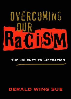 Overcoming Our Racism: The Journey to Liberation (Paperback)