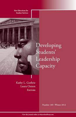 Developing Students' Leadership Capacity: New Directions for Student Services, Number 140 - J-B SS Single Issue Student Services (Paperback)