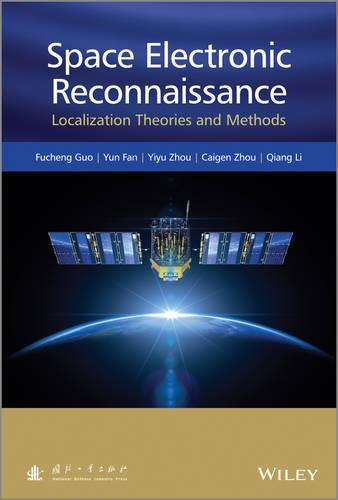 Space Electronic Reconnaissance: Localization Theories and Methods (Hardback)