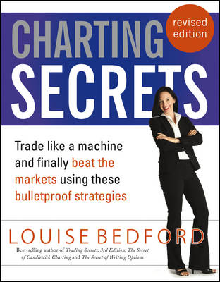 Charting Secrets: Trade Like a Machine and Finally Beat the Markets Using These Bulletproof Strategies (Paperback)