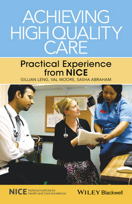 Cover Achieving High Quality Care: Practical Experience from NICE