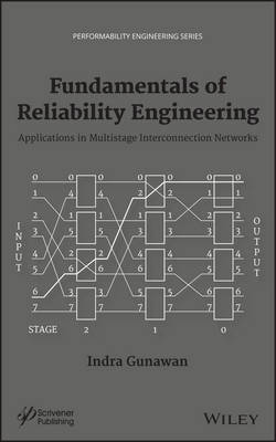 Fundamentals of Reliability Engineering: Applications in Multistage Interconnection Networks - Performability Engineering Series (Hardback)
