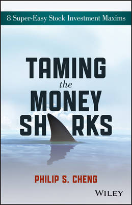 Taming the Money Sharks: 8 Super-Easy Stock Investment Maxims (Paperback)