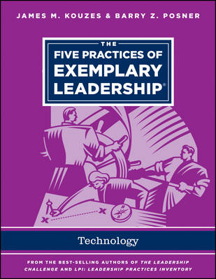 The Five Practices of Exemplary Leadership - Technology - J-B Leadership Challenge: Kouzes/Posner (Paperback)