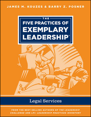 The Five Practices of Exemplary Leadership - Legalservices - J-B Leadership Challenge: Kouzes/Posner (Paperback)