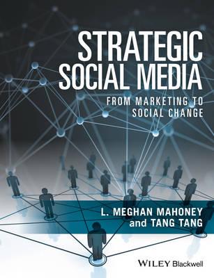 Strategic Social Media: From Marketing to Social Change (Paperback)