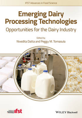 Emerging Dairy Processing Technologies: Opportunities for the Dairy Industry - IFST Advances in Food Science (Hardback)