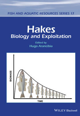 Hakes: Biology and Exploitation - Fish and Aquatic Resources (Hardback)