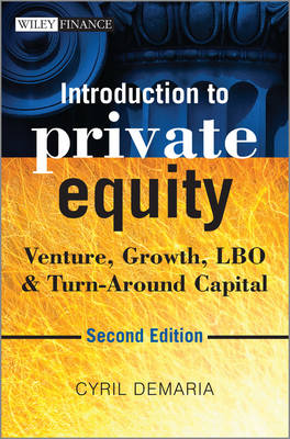 Introduction to Private Equity: Venture, Growth, LBO and Turn-Around Capital - The Wiley Finance Series (Hardback)
