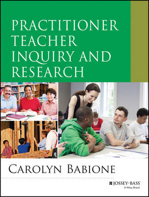 Practitioner Teacher Inquiry and Research - Research Methods for the Social Sciences (Paperback)