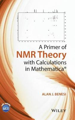 A Primer of NMR Theory with Calculations in Mathematica (Hardback)