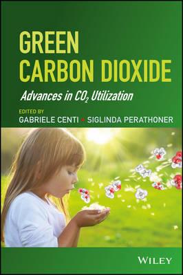 Green Carbon Dioxide: Advances in CO2 Utilization (Hardback)