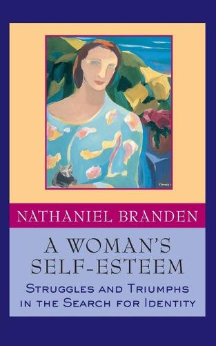 A Woman's Self-Esteem: Struggles and Triumphs in the Search for Identity (Paperback)