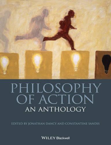 Philosophy of Action: An Anthology - Blackwell Philosophy Anthologies (Paperback)