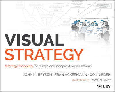 Visual Strategy: Strategy Mapping for Public and Nonprofit Organizations (Paperback)