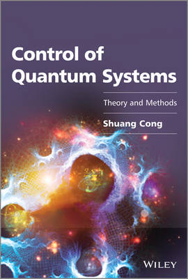 Control of Quantum Systems: Theory and Methods (Hardback)