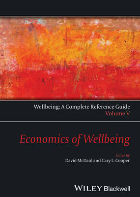 Wellbeing: A Complete Reference Guide: Volume V: Economics of Wellbeing - Wiley Clinical Psychology Handbooks (Hardback)