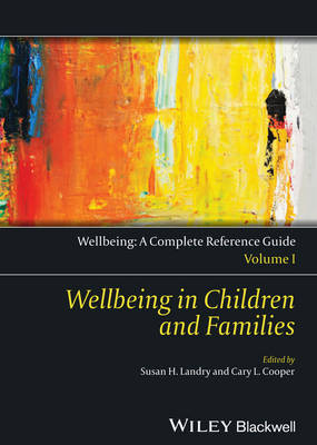 Wellbeing: A Complete Reference Guide: Volume I: Wellbeing in Children and Families - Wiley Clinical Psychology Handbooks (Hardback)