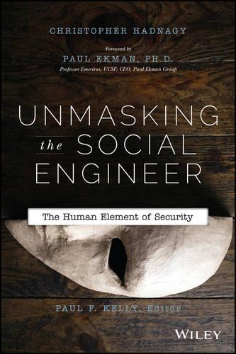 Unmasking the Social Engineer: The Human Element of Security (Paperback)