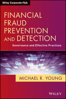 Financial Fraud Prevention and Detection: Governance and Effective Practices - Wiley Corporate F&A (Hardback)