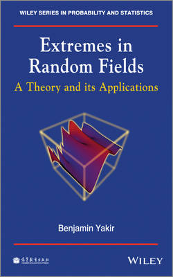 Extremes in Random Fields: A Theory and Its Applications - Wiley Series in Probability and Statistics (Hardback)
