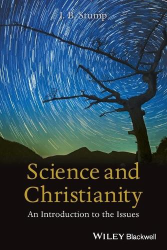 Science and Christianity: An Introduction to the Issues (Paperback)