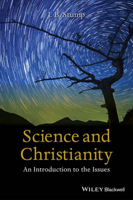 Science and Christianity: An Introduction to the Issues (Hardback)