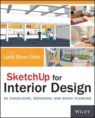 SketchUp for Interior Design: 3D Visualizing, Designing, and Space Planning (Paperback)