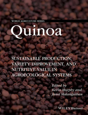Quinoa: Improvement and Sustainable Production - World Agriculture Series (Hardback)