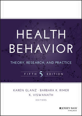 Health Behavior: Theory, Research, and Practice - Jossey-Bass Public Health (Hardback)