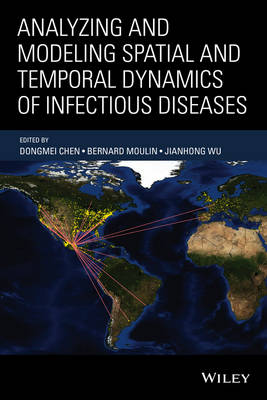 Analyzing and Modeling Spatial and Temporal Dynamics of Infectious Diseases (Hardback)