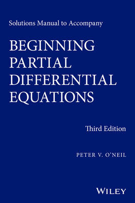 Solutions Manual to Accompany Beginning Partial Differential Equations - Pure and Applied Mathematics: A Wiley Series of Texts, Monographs and Tracts (Paperback)