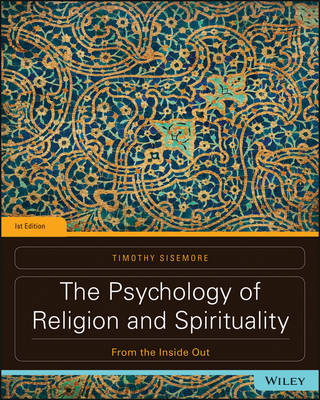 The Psychology of Religion and Spirituality: From the Inside Out (Paperback)