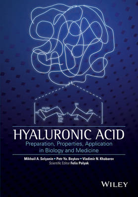 Hyaluronic Acid: Production, Properties, Application in Biology and Medicine (Hardback)