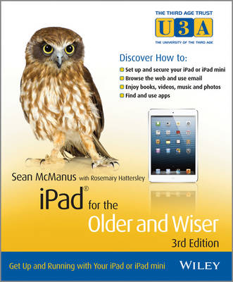 iPad for the Older and Wiser: Get Up and Running with Your iPad or iPad Mini - Third Age Trust (U3A)/Older and Wiser (Paperback)