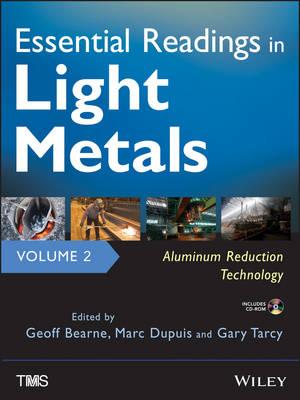 Essential Readings in Light Metals: Aluminum Reduction Technology (Hardback)
