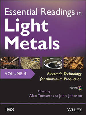 Essential Readings in Light Metals: Electrode Technology for Aluminum Production (Hardback)