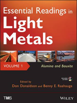 Essential Readings in Light Metals: v. 1: Alumina and Bauxite (Hardback)