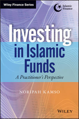 Investing in Islamic Funds: A Practitioner's Perspective - Wiley Finance (Hardback)