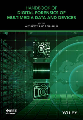 Handbook of Digital Forensics of Multimedia Data and Devices - Wiley - IEEE (Hardback)