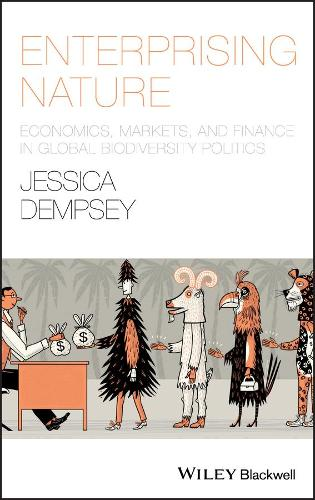 Enterprising Nature: Economics, Markets, and Finance in Global Biodiversity Politics - Antipode Book Series (Paperback)