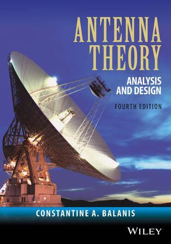 Antenna Theory: Analysis and Design (Hardback)
