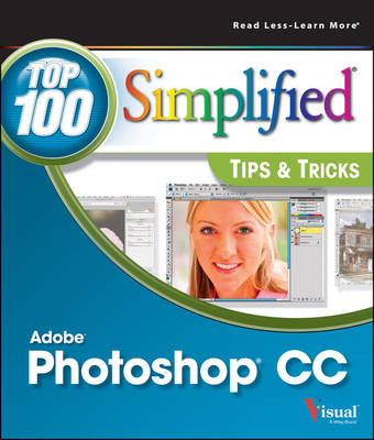Photoshop CC Top 100 Simplified Tips and Tricks - Top 100 Simplified Tips and Tricks (Paperback)